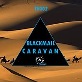 Caravan by Blackmail