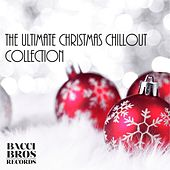 The Ultimate Christmas Chill Out Collection by Various Artists