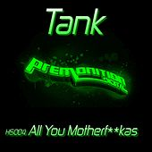 Play & Download All You Motherf**kaz by Tank | Napster