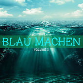 Play & Download Blau machen, Vol. 3 by Various Artists | Napster
