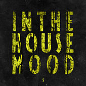 Play & Download In the House Mood, Vol. 5 by Various Artists | Napster