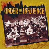 Play & Download Under the Influence by Various Artists | Napster