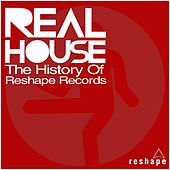 Real House Compilation (The History of Reshape Records) by Various Artists