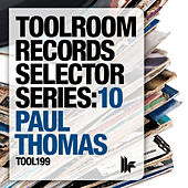 Play & Download Toolroom Selector Series: 10 Mixed by Paul Thomas by Various Artists | Napster
