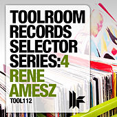 Toolroom Records Selector Series: 4 René Amesz by Various Artists