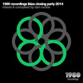 Play & Download 1980 Recordings Ibiza Closing Party 2014 (Mixed & Compiled by Dan McKie) by Various Artists | Napster