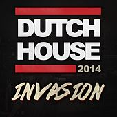 Dutch House Invasion 2014 by Various Artists