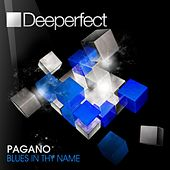 Play & Download Blues in Thy Name by Pagano | Napster