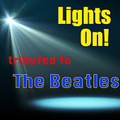 Play & Download Lights On! Tributed to The Beatles by Tony | Napster