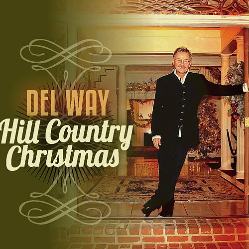Play & Download Hill Country Christmas by Del Way | Napster