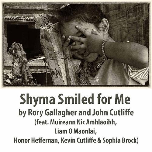 Play & Download Shyma Smiled for Me (feat. Muireann Nic Amhlaoibh, Liam O Maonlai, Honor Heffernan, Kevin Cutliffe & Sophia Brock) by Rory Gallagher | Napster