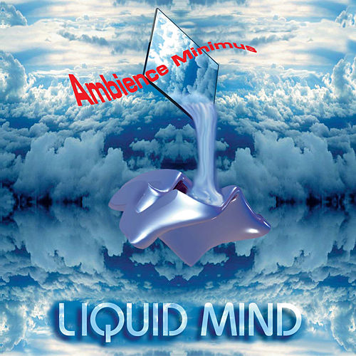 Play & Download Liquid Mind I: Ambience Minimus by Liquid Mind | Napster