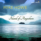 Island of Anywhere by Mike Howe
