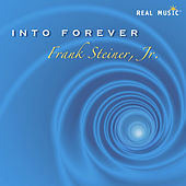 Into Forever by Frank Steiner, Jr.