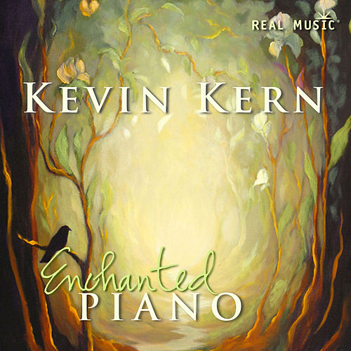 Play & Download Enchanted Piano by Kevin Kern | Napster