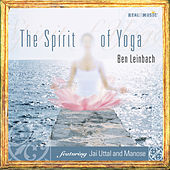 Play & Download Spirit of Yoga by Ben Leinbach | Napster