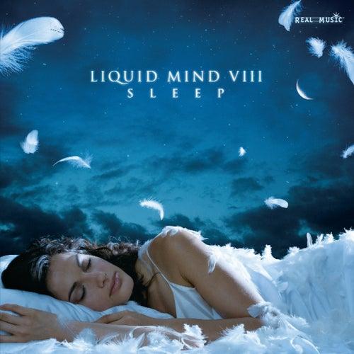 Liquid Mind VIII: Sleep by Liquid Mind