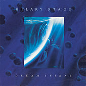 Play & Download Dream Spiral by Hilary Stagg | Napster