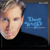 Do You Live, Do You Love by Danny Wright
