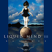 Play & Download Liquid Mind III: Balance by Liquid Mind | Napster