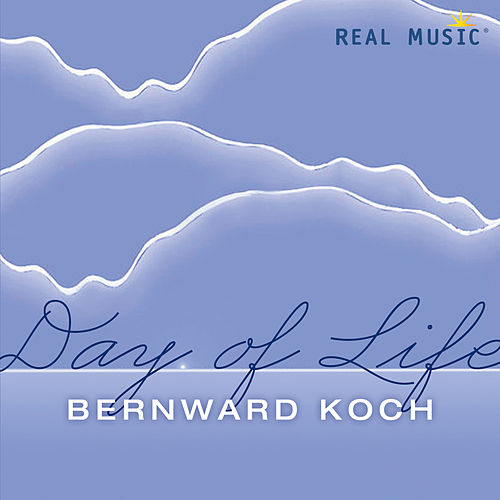 Play & Download Day of Life by Bernward Koch | Napster