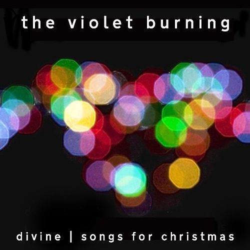 Play & Download Divine - Songs for Christmas by Violet Burning | Napster