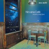 Play & Download Nirvana Café by Karunesh | Napster