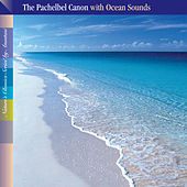 Play & Download Pachelbel's Canon with Ocean Sounds by Anastasi | Napster