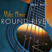 Round River by Mike Howe