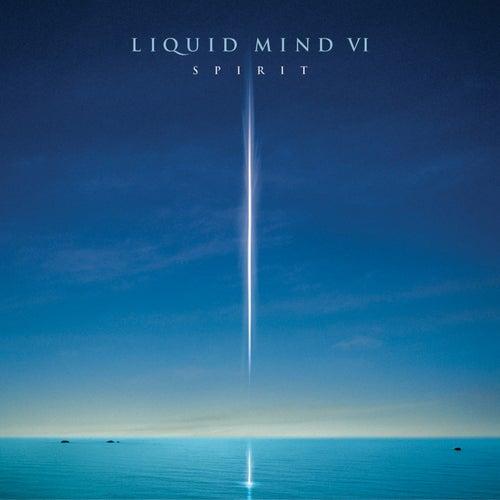 Liquid Mind VI: Spirit by Liquid Mind