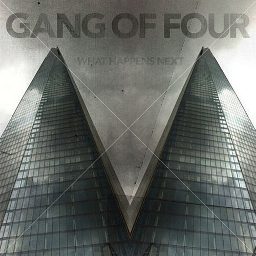Play & Download What Happens Next by Gang Of Four | Napster
