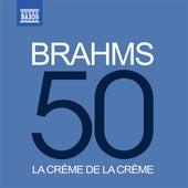 Play & Download La crème de la crème: Brahms by Various Artists | Napster