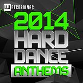 Play & Download 2014 Hard Dance Anthems - EP by Various Artists | Napster