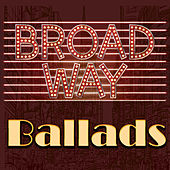 Play & Download Broadway Ballads by Various Artists | Napster