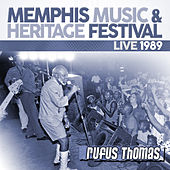 Play & Download Live: 1989 Memphis Music & Heritage Festival by Rufus Thomas | Napster