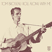 Roll Along with Me by Tom Brosseau