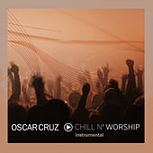 Chill N' Worship by Oscar Cruz