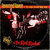 Play & Download Live At the Red Rocket by Reverend Raven | Napster