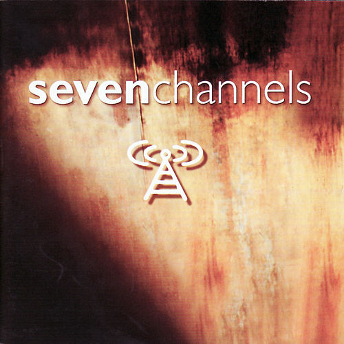 Play & Download Seven Channels by Seven Channels | Napster