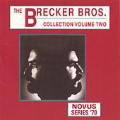 Play & Download The Brecker Brothers Collection, Vol. 2 by Brecker Brothers | Napster
