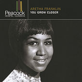 Play & Download You Grow Closer by Aretha Franklin | Napster