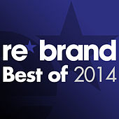 Re*Brand - Best of 2014 by Various Artists