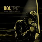 Play & Download Guitar Gangsters & Cadillac Blood by Volbeat | Napster