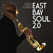 Play & Download East Bay Soul 2.0 by Greg Adams | Napster