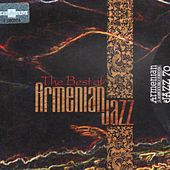 Play & Download The Best of Armenian Jazz by Various Artists | Napster