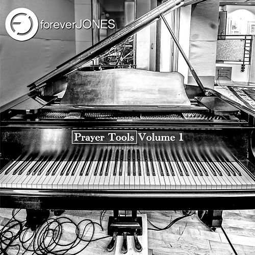 Play & Download Prayer Tools, Vol. 1 by Forever Jones | Napster