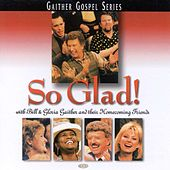 Play & Download So Glad! by Bill & Gloria Gaither | Napster