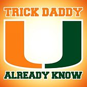 Play & Download U Already Know - EP by Trick Daddy | Napster