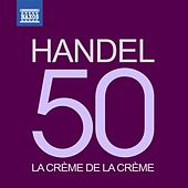 Play & Download La crème de la crème: Handel by Various Artists | Napster