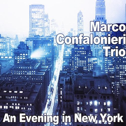 An Evening in New York by Marco Confalonieri Trio